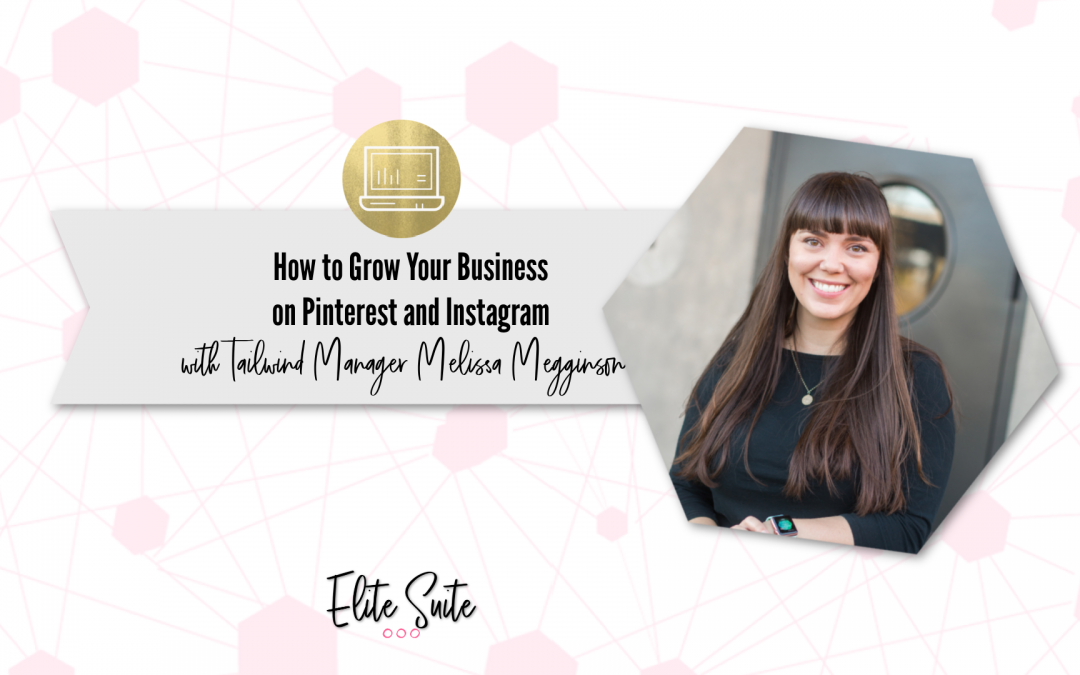 How to Grow Your Business on Pinterest and Instagram