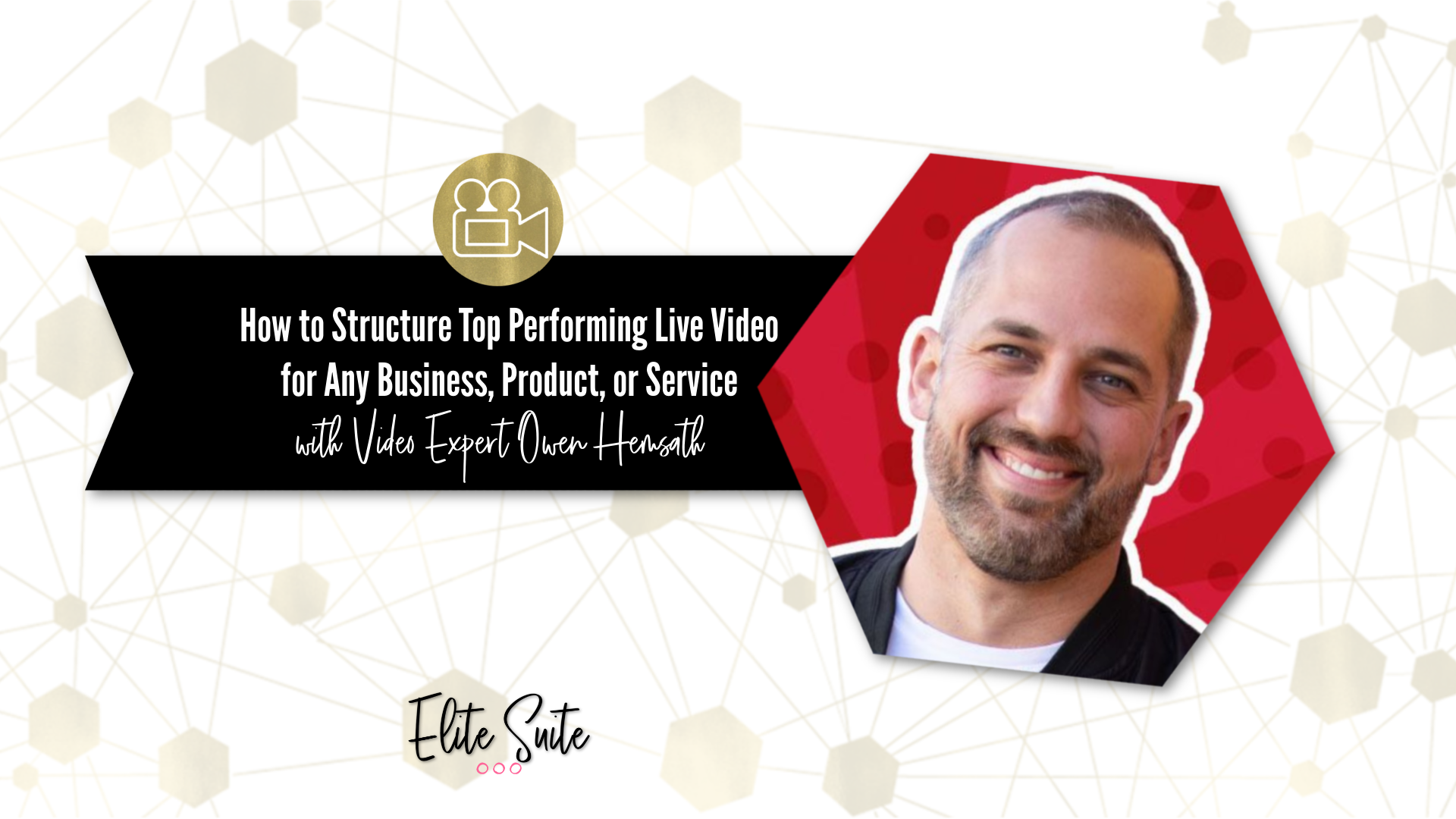 How to Structure a Top-Performing Live Video for Any Business, Product, or Service - Masterclass Title Overlay - Featured Image