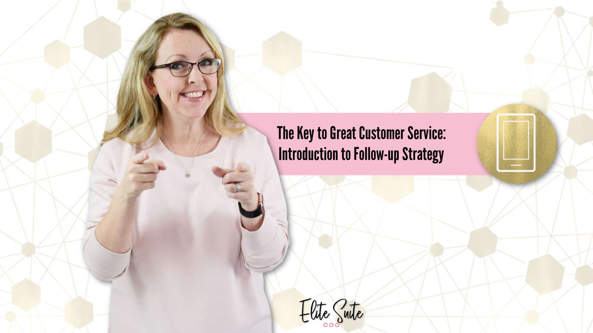 The Key to Great Customer Service: Introduction to Follow-up Strategy title overlay