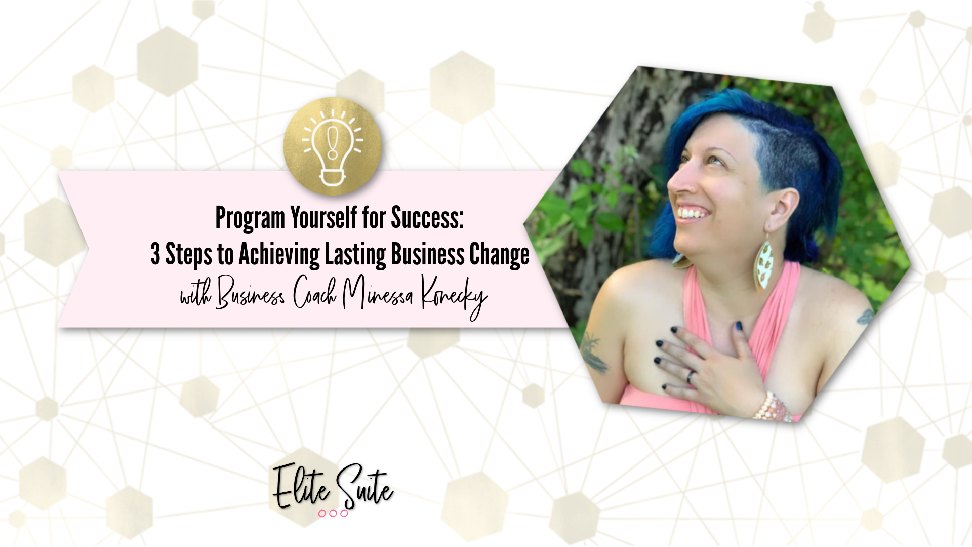 Program Yourself for Success: 3 Steps to Achieving True and Lasting Business Change - Masterclass Title Overlay - Featured Image