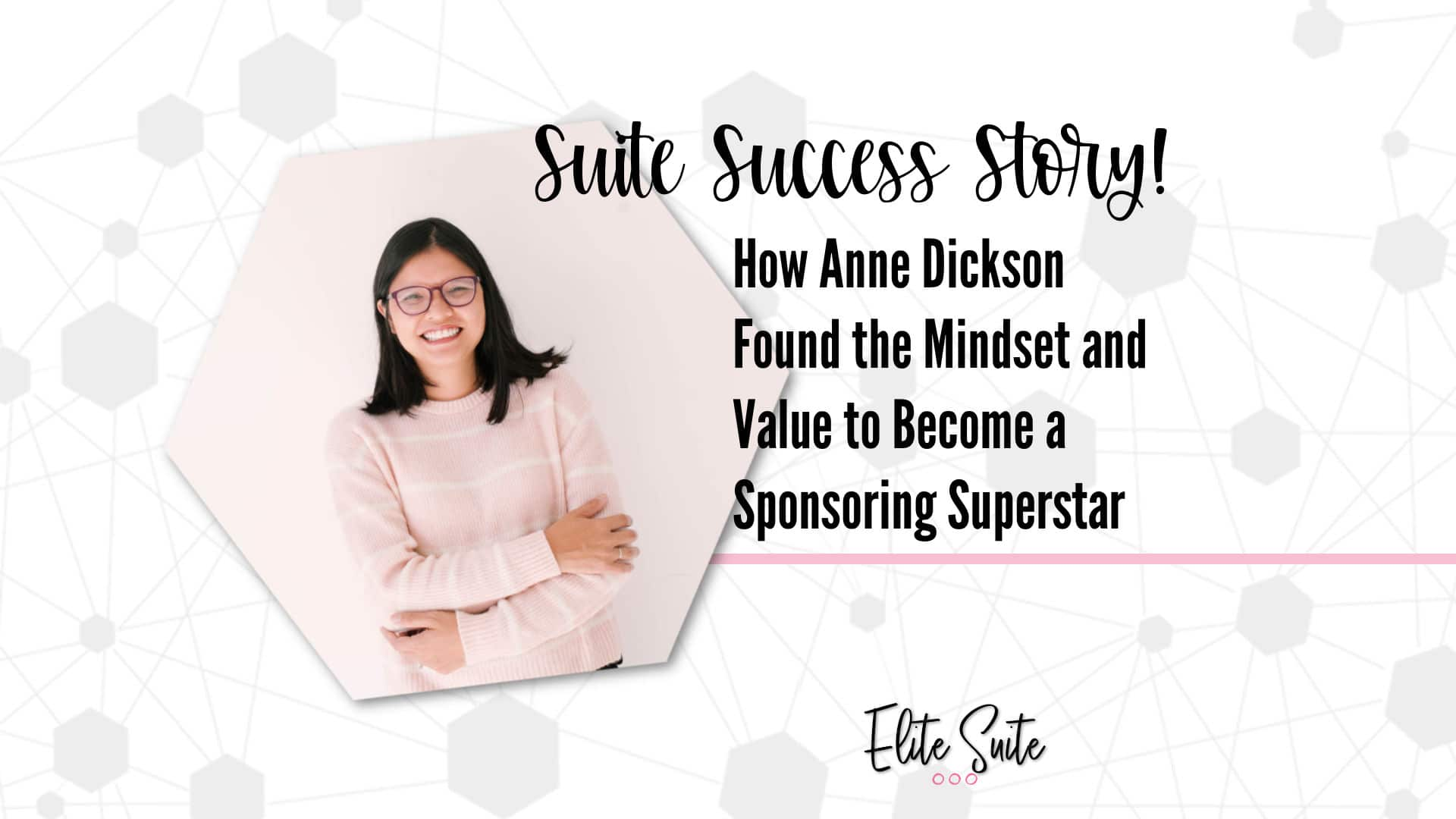 Suite Success Story- Becoming a Sponsoring Superstar Masterclass Title Overlay